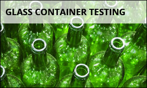 Glass Container Testing